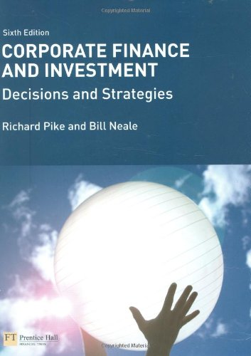 Corporate Finance and Investment with MyFinanceLab By Richard Pike