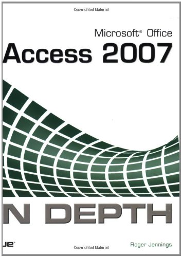 Microsoft Office Access 2007 In Depth By Roger Jennings