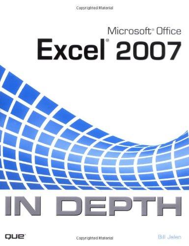 Microsoft Office Excel 2007 In Depth By Bill Jelen