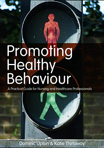 Promoting Healthy Behaviour By Dominic Upton (University of Worcester, UK)