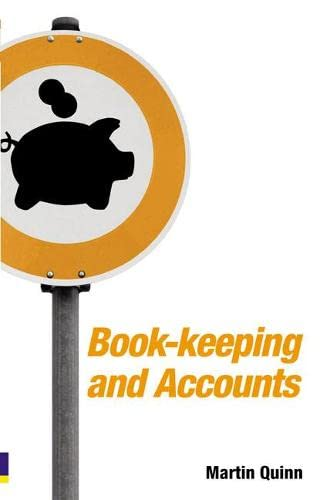 Book-keeping and Accounts for Entrepreneurs By Martin Quinn