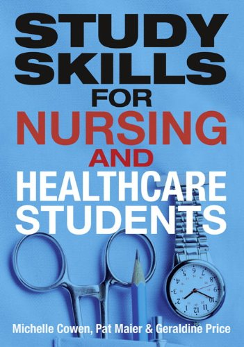 Study Skills for Nursing and Healthcare Students By Pat Maier
