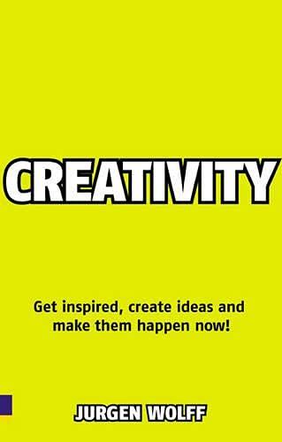 Creativity Now By Jurgen Wolff