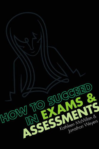 How to succeed in Exams and Assessments By Jonathan Weyers