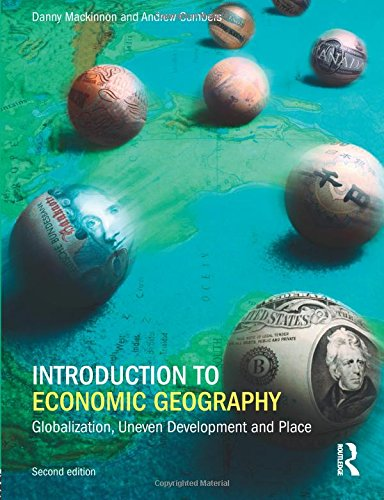 Introduction to Economic Geography By Danny MacKinnon