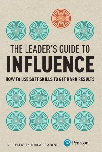 The Leader's Guide to Influence By Mike Brent