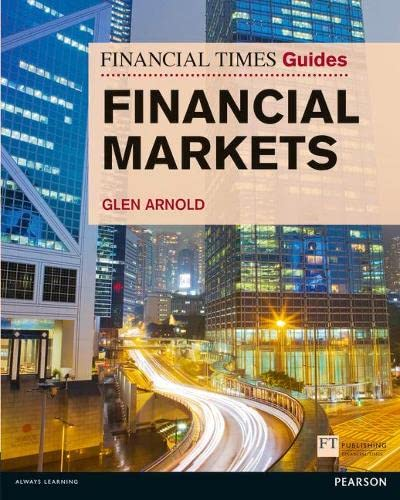 Financial Markets (The FT Guides) By Glen Arnold