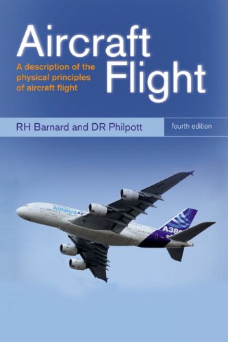 Aircraft Flight: A Description of the Physical Principles of Aircraft Flight By R.H. Barnard