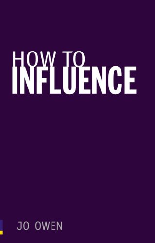 How to Influence By Jo Owen