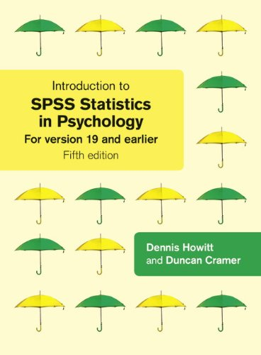 Introduction to SPSS Statistics in Psychology By Dennis Howitt