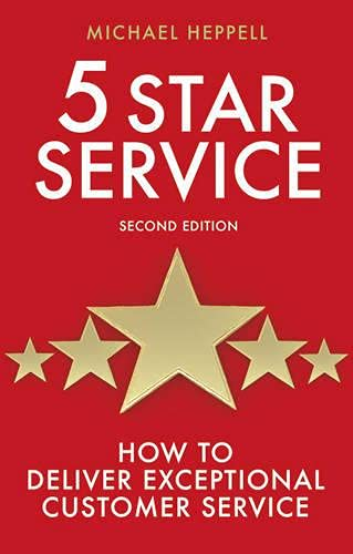 Five Star Service: How to Deliver Exceptional Customer Service by Michael Heppell