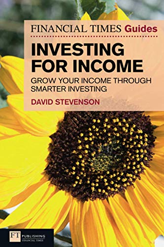 FT Guide to Investing for Income By David Stevenson