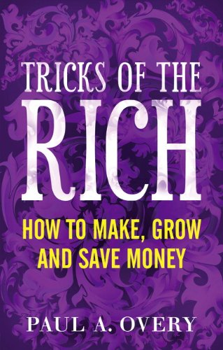 Tricks of the Rich By Paul A Overy