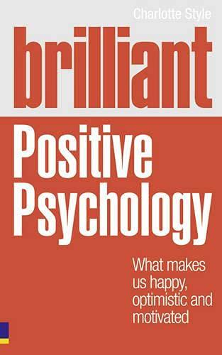 Brilliant Positive Psychology by Charlotte Style