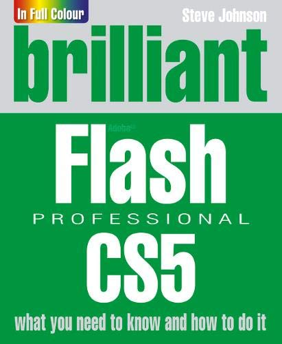 Brilliant Flash Professional CS5 By Steve Johnson