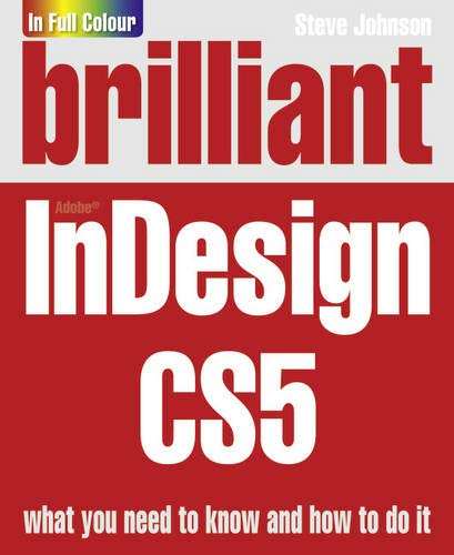 Brilliant InDesign CS5 By Steve Johnson