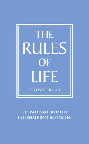 Rules of Life: A Personal Code for Living a Better, Happier, More Successful Kind of Life by Richard Templar
