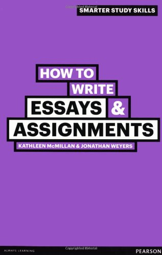 How to Write Essays & Assignments by Jonathan Weyers