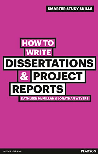 How to Write Dissertations & Project Reports (Smarter Study Skills) By Kathleen McMillan