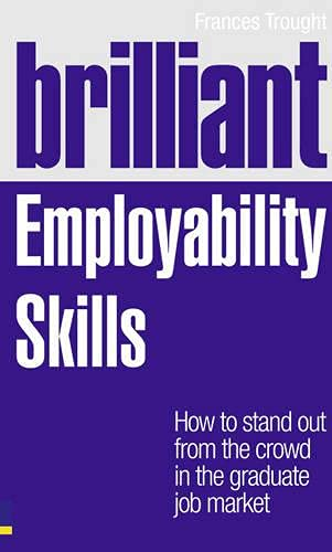 Brilliant Employability Skills By Frances Trought