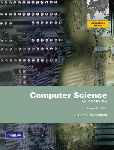 Computer Science: An Overview By J. Glenn Brookshear