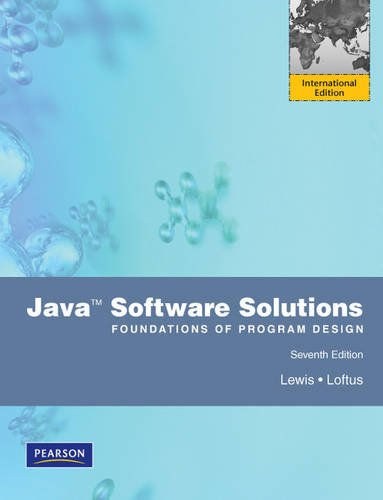 Java: Software Solutions Foundations of Program Design By John Lewis