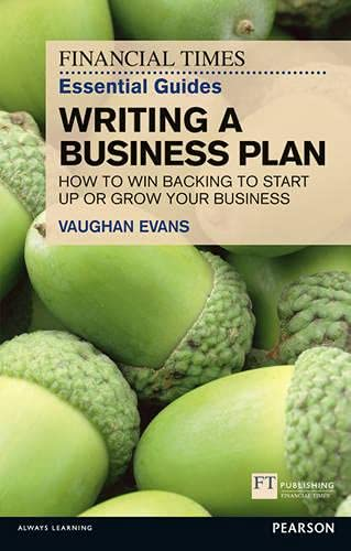 FT Essential Guide to Writing a Business Plan By Vaughan Evans