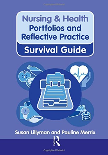 Portfolios and Reflective Practice (Nursing and Health Survival Guides) By Susan Lillyman