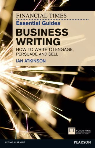 FT Essential Guide to Business Writing By Ian Atkinson