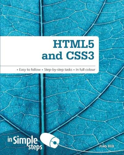 HTML5 and CSS3 In Simple Steps By Josh Hill