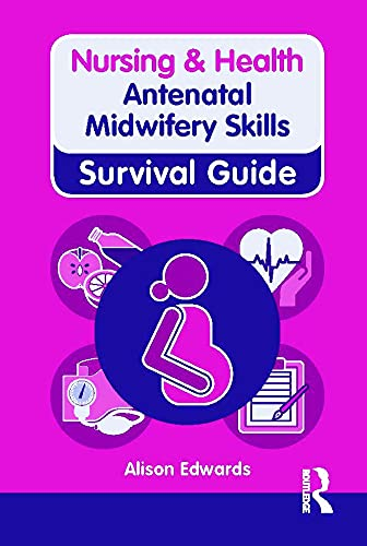 Antenatal Midwifery Skills (Nursing and Health Survival Guides) By Alison Edwards