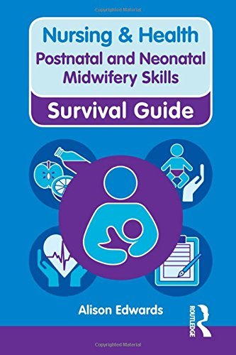 Postnatal and Neonatal Midwifery Skills (Nursing and Health Survival Guides) By Alison Edwards