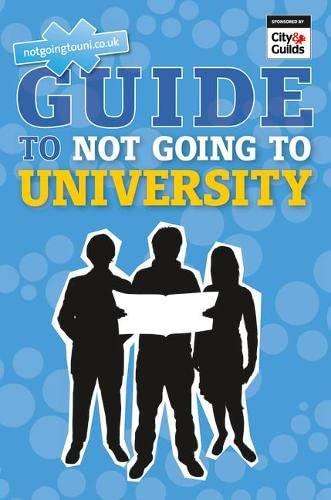 The NGTU Guide to Not Going to University By Andrew Shanahan