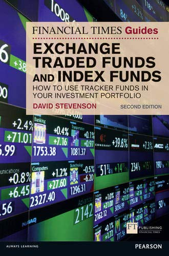 FT Guide to Exchange Traded Funds and Index Funds By David Stevenson