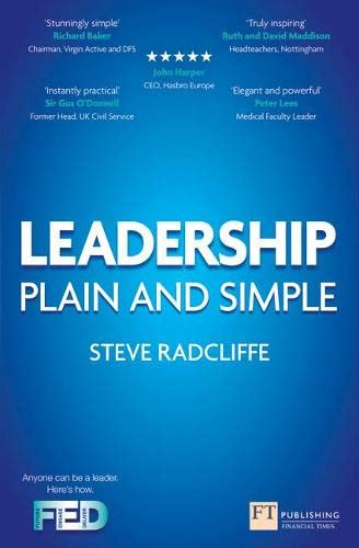 Leadership:Plain and Simple: Plain and Simple (2nd Edition) (Financial Times Series) By Steve Radcliffe