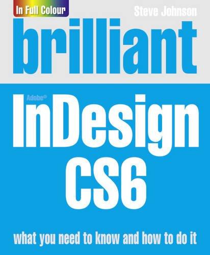 Brilliant InDesign CS6 By Steve Johnson