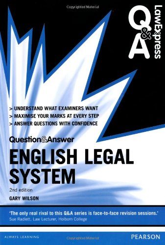 Law Express Question and Answer: English Legal System 2nd edn By Gary Wilson