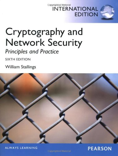 Cryptography and Network Security: Principles and Practice, International Edition: Principles and Practice by William Stallings
