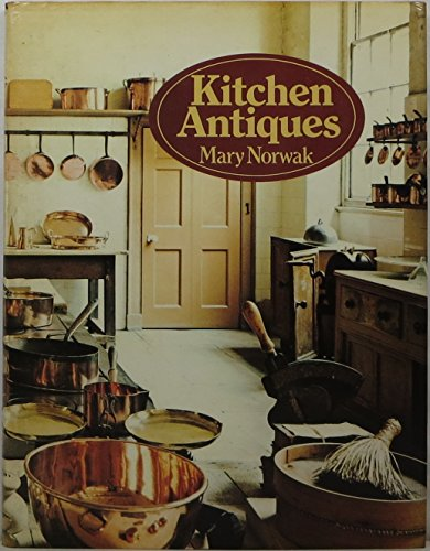 Kitchen Antiques By Mary. Norwak