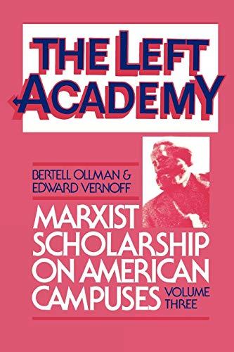 The Left Academy By Bertell Ollman