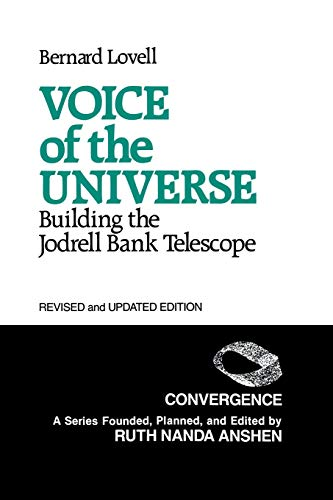 Voice of the Universe: Building the Jodrell Bank Telescope; Revised and Updated Edition (Convergence) By Sir Bernard Lovell