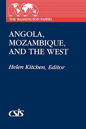 Angola, Mozambique, and the West By Helen Kitchen