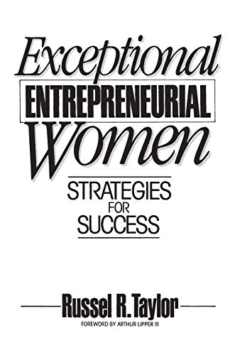 Exceptional Entrepreneurial Women By Russel R. Taylor