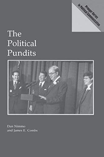 The Political Pundits By James E. Combs