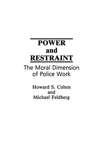 Power and Restraint By Howard S. Cohen