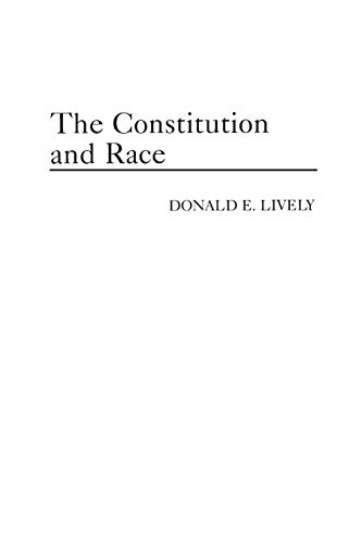 The Constitution and Race By Donald E. Lively