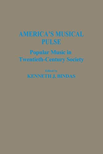 America's Musical Pulse By Kenneth J. Bindas