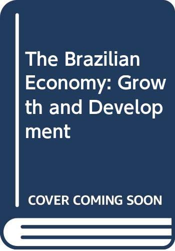 The Brazilian Economy: Growth and Development by Werner Baer