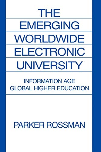 The Emerging Worldwide Electronic University By Parker Rossman