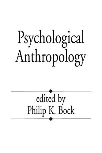 Psychological Anthropology By Philip K. Bock